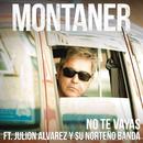 No Te Vayas (Versión Norteño Banda)( feat.Julion Alvarez y Su Norteño Banda)/Ricardo Montaner