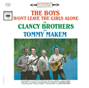 The Boys Won't Leave The Girls Alone/The Clancy Brothers & Tommy Makem