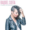 Te Quiero los Domingos/Raquel Sofía