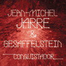 Conquistador/Jean-Michel Jarre & Gesaffelstein