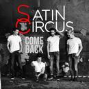 Come Back/Satin Circus