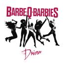 Driven/Barbe-Q-Barbies