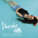 Vive el Momento (Saga WhiteBlack Remix)( feat.Jose De Rico)/Merche