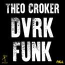 DVRKFUNK/Theo Croker & DVRK FUNK