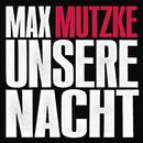 Unsere Nacht (Radiomix)( feat.Eko Fresh)/Max Mutzke