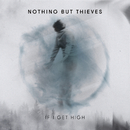 If I Get High (II)/Nothing But Thieves