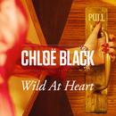 Wild At Heart/Chløë Black