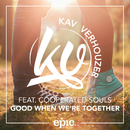 Good When We're Together( feat.Cooperated Souls)/Kav Verhouzer