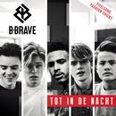 Tot In De Nacht/B-Brave