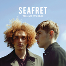 Tell Me It's Real/Seafret