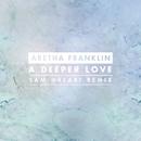 A Deeper Love (Sam Halabi Radio Remix)/Aretha Franklin
