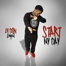Start My Day/Lil Don Loyal