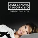 Stupendo fino a qui/Alessandra Amoroso