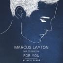 For You (Blinkie Remix)( feat.Tin Sparrow)/Marcus Layton