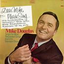 Dear Mike, Please Sing.../Mike Douglas