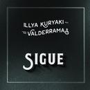 Sigue/Illya Kuryaki & The Valderramas