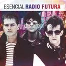 Esencial Radio Futura/Radio Futura