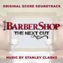 Barbershop: The Next Cut (Original Score Soundtrack)/Stanley Clarke