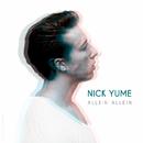 Allein Allein/Nick Yume