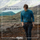 Your Ghost/Axel Flóvent