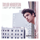 """Light Up the Dark (From the Motion Picture """"Spin Out"""")/Taylor Henderson"""
