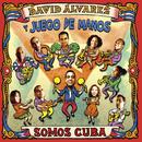 Somos Cuba (Remasterizado)/David Álvarez y Juego de Manos