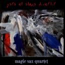 Para el Alma Divertir (Remasterizado)/Magic Sax Quartet