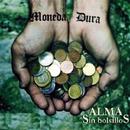 Alma Sin Bolsillos (Remasterizado)/Moneda Dura