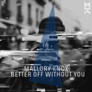 Better Off Without You/Mallory Knox