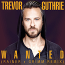 Wanted (Rainer + Grimm Remix)/Trevor Guthrie