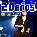 20 Años en la Élite (Remasterizado)/Paulo FG