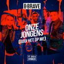 Onze Jongens (Gooi Het Op Me)( feat.Dio & Spanker)/B-Brave
