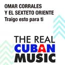 Traigo Esto para Ti (Remasterizado)/Omar Corrales y el Sexteto Oriente