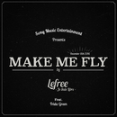 Make Me Fly( feat.Frida Green)/Lefree