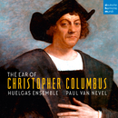 The Ear of Christopher Columbus/Huelgas Ensemble