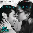 "Enna Sona (From ""OK Jaanu"")/A.R. Rahman & Arijit Singh"