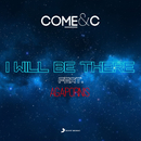 I Will Be There( feat.Agapornis)/Come & C