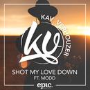 Shot My Love Down( feat.MODD)/Kav Verhouzer