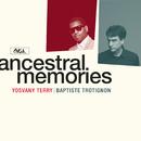 Ancestral Memories/Baptiste Trotignon & Yosvany Terry