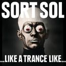 ...Like A Trance Like.../Sort Sol