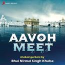 Aavoh Meet/Bhai Nirmal Singh Khalsa