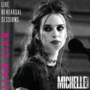 Liar Liar (Live Rehearsal Session)/Michelle Treacy