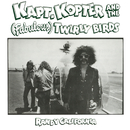 Kapt. Kopter & The (Fabulous) Twirly Birds/Randy California