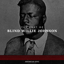 American Epic: The Best of Blind Willie Johnson/Blind Willie Johnson