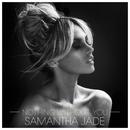 Nothing Without You/Samantha Jade