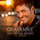 Qué Me Has Hecho( feat.Wisin)/Chayanne