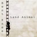 Land Animal/Bent Knee