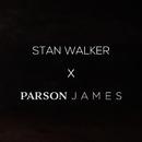 Tennessee Whiskey/Stan Walker & Parson James