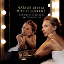 Between Yesterday and Tomorrow (The Extraordinary Story of an Ordinary Woman)/Natalie Dessay