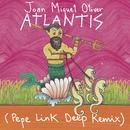 Atlantis (Pepe Link Deep Remix)/Joan Miquel Oliver